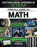 Dream Jobs in Math (Cutting-Edge Careers in STEM)