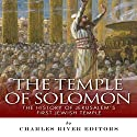 The Temple of Solomon: The History of Jerusalem's First Jewish Temple Audiobook by  Charles River Editors Narrated by Winston Strobridge