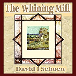 The Whining Mill