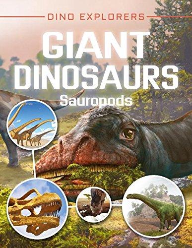 Sauropod Dinosaurs - Giant Dinosaurs: Sauropods (Dino Explorers)