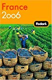 France 2006, Fodor's Travel Publications, Inc. Staff, 1400015529