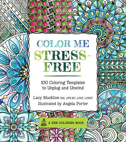 Color Me Stress-Free: Nearly 100 Coloring Templates to Unplug and Unwind (A Zen Coloring Book) from Quarto Publishing Group