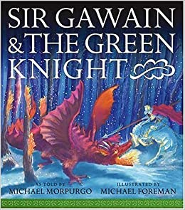Sir gawain and the green knight michael morpurgo michael foreman sir gawain and the green knight michael morpurgo michael foreman 9780763625191 amazon books fandeluxe Image collections