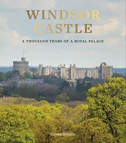 Windsor Castle: A Thousand Years of a Royal Palace - Royal Collection Windsor Castle