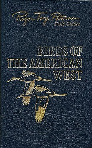 Birds of the American West: (A field guide to western birds) (Roger Tory Peterson field ()