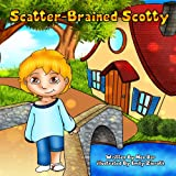 Kyпить Children's Book: scatter brained scotty (happy features children's books collection Book 1) на Amazon.com