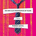No One Can Pronounce My Name: A Novel Audiobook by Rakesh Satyal Narrated by Amol Shah