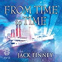 From Time to Time Audiobook by Jack Finney Narrated by Jeff Harding