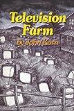 Television Farm, John Korn, 1438224486