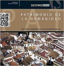 Patrimonio De La Humanidad (Destino): Amazon.es: Queralt del Hierro María Pilar: Libros
