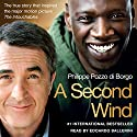 A Second Wind: The True Story that Inspired the Motion Picture 'The Intouchables' Audiobook by Philippe Pozzo di Borgo Narrated by Edoardo Ballerini