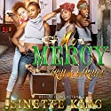 No Mercy: Kill or Be Killed Audiobook by Linette King Narrated by Cee Scott
