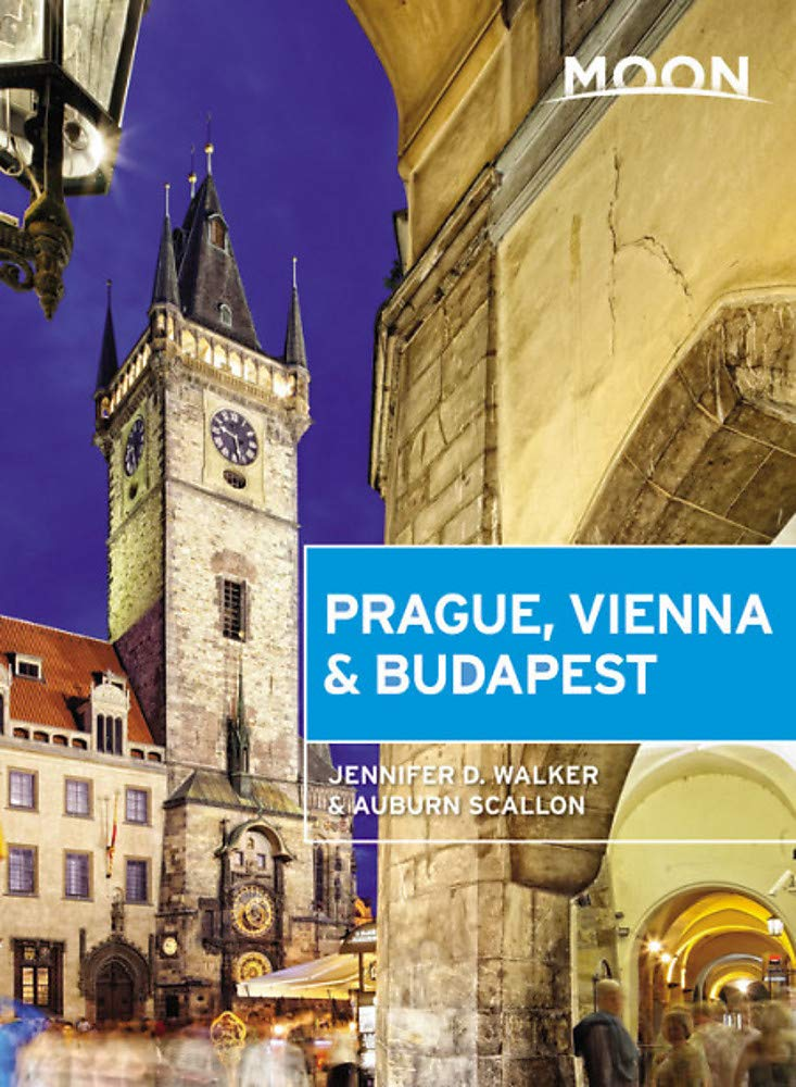 Moon Prague, Vienna & Budapest (Travel Guide) by Moon Travel
