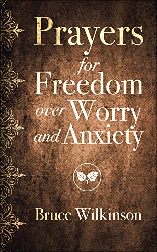 Jabez Devotional Thirty One Days To Experiencing More Of The Blessed Life Prayers For Freedom Over Worry And Anxiety