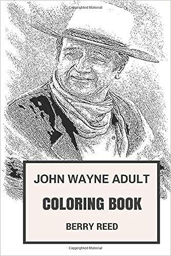 John Wayne Adult Coloring Book: Best American Western Actor and ...