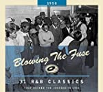 Blowing the Fuse1958: 31 R&B Classics...