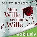 Mein Wille sei dein Wille (Opfer 1) Hörbuch von Mary Burton Gesprochen von: Gilles Karolyi