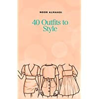 40 Outfits to Style: Design Your Style Workbook: Winter, Summer, Fall outfits and More - Drawing Workbook for Teens, and…