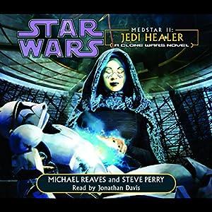 Star Wars: Clone Wars: Medstar II: Jedi Healer Hörbuch