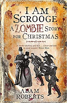 Book I Am Scrooge: A Zombie Story for Christmas