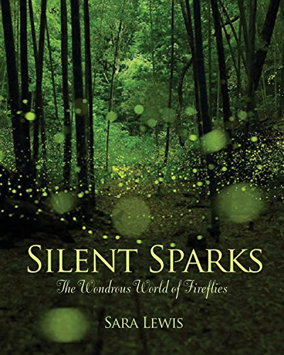 - Silent Sparks: The Wondrous World of Fireflies
