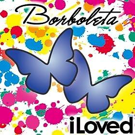 borboleta iloved from the album borboleta july 21 2013 format mp3 be