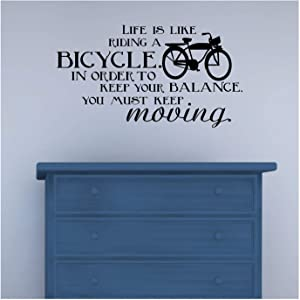 Life is Like Riding A Bicycle. in Order to Keep Your Balance, You Must Keep Moving Vinyl Lettering Wall Decal Sticker (12.5