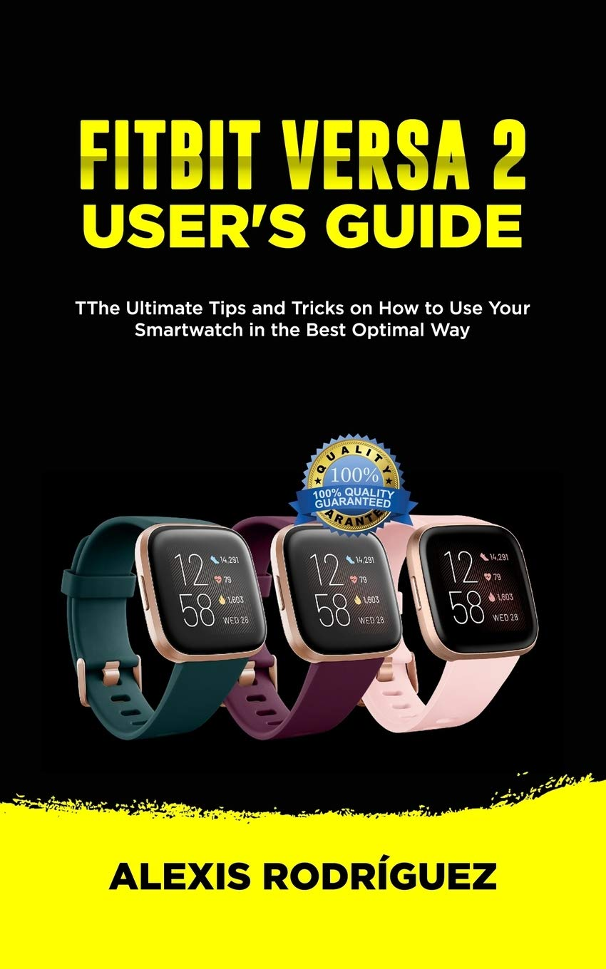 FITBIT VERSA 2 USERS GUIDE: The Ultimate Tips and Tricks on ...