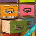 Si j'ai bonne mémoire Hörbuch von Anne Icart Gesprochen von: Bénédicte Charton