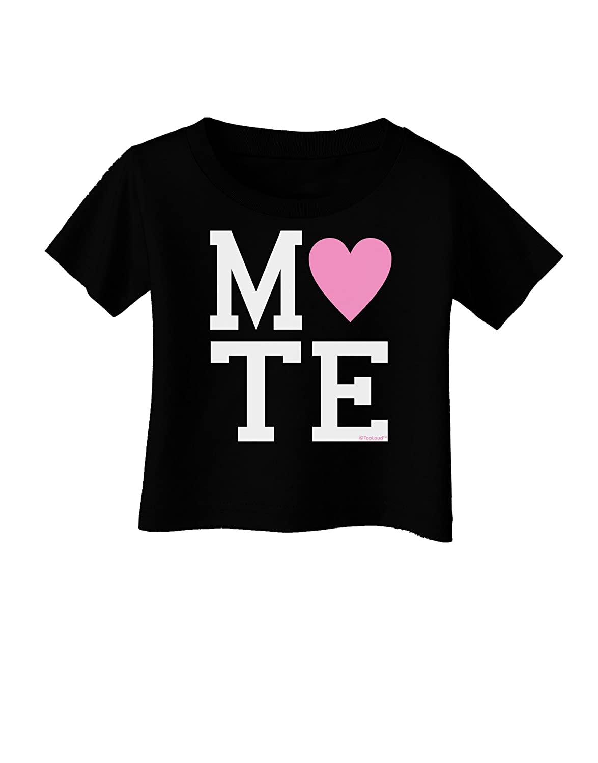 Mate TooLoud Matching Soulmate Design Pink Infant T-Shirt Dark