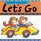 Chimp and Zee Let's Go, Catherine Anholt, Laurence Anholt, 1845077474