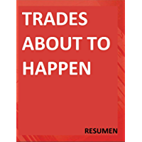Trades About to Happen RESUMEN