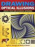 Drawing Optical Illusions, Gianni A. Sarcone and Marie-Jo Waeber, 1848378203