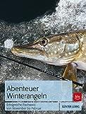 Abenteuer Winterangeln: Erfolgreiche Fischwaid von November bis Februar