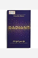 Radiant: His Light, Your Life for Teen Girls and Young Women Paperback