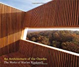 An Architecture of the Ozarks: The Works of Marlon Blackwell (New Voices in Architecture)