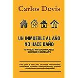 Un Inmueble Al Año No Hace Daño (Spanish Edition)