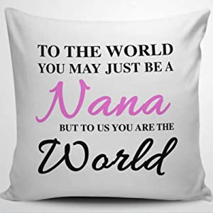 BYRON HOYLE to The World You May Just Be A Nana Cotton Linen Pillowcase Throw Pillow Cover Cushion Cover Home Decor 18x18 Inch