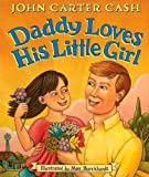 Daddy Loves His Little Girl, John Carter Cash, 1416974822