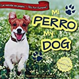 img - for Mi Perro/My Dog (Las Mascotas Son Geniales! / Pets Are Awesome!) (Spanish Edition) book / textbook / text book
