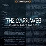Ep. 9: A Dark Force For Good (The Dark Web) | Geoff White,Bernard P. Achampong