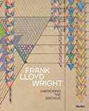 img - for Frank Lloyd Wright: Unpacking the Archive book / textbook / text book