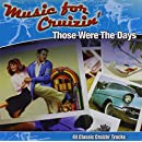 Music for Cruzin-Those Were the Days