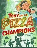 Tony and the Pizza Champions, Tony Gemignani, 0811861627