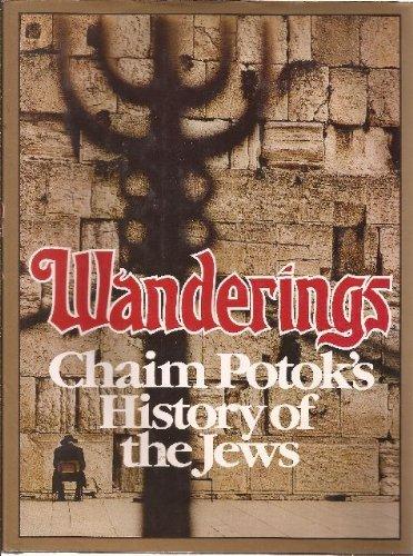 Wanderings : Chaim Potok's History of the Jews
