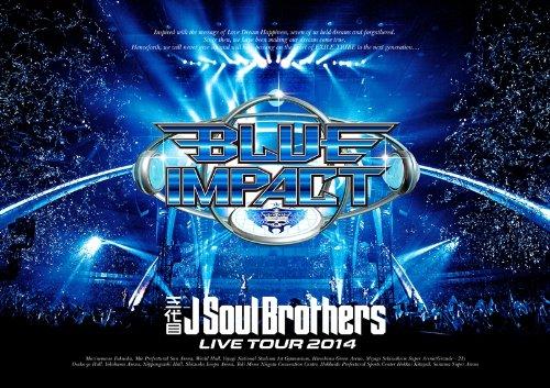 三代目 J Soul Brothers / 三代目JSoulBrothersLIVETOUR2014「BLUEIMPACT」