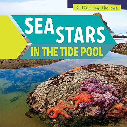 Sea Stars in the Tide Pool (Critters by the Sea) PDF