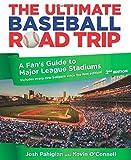 Ultimate Baseball Road Trip: A Fan's Guide to Major League Stadiums by Josh Pahigian (15-Mar-2012) Paperback