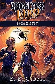 Immunity: Apocalypse Weird by [Giorgi, E.E.]