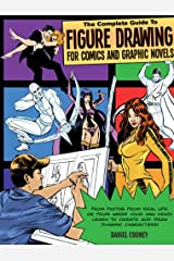 The Complete Guide to Figure Drawing for Comics and Graphic Novels Paperback